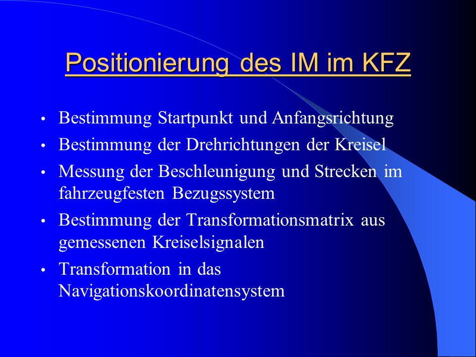 Positionierung des IM im KFZ