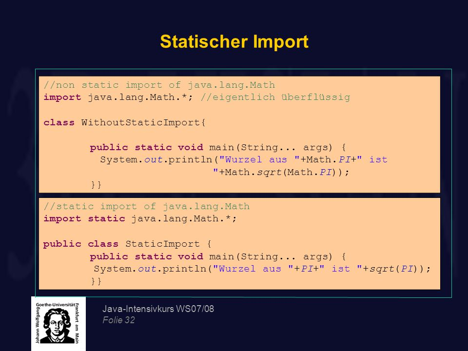 Statischer Import //non static import of java.lang.Math