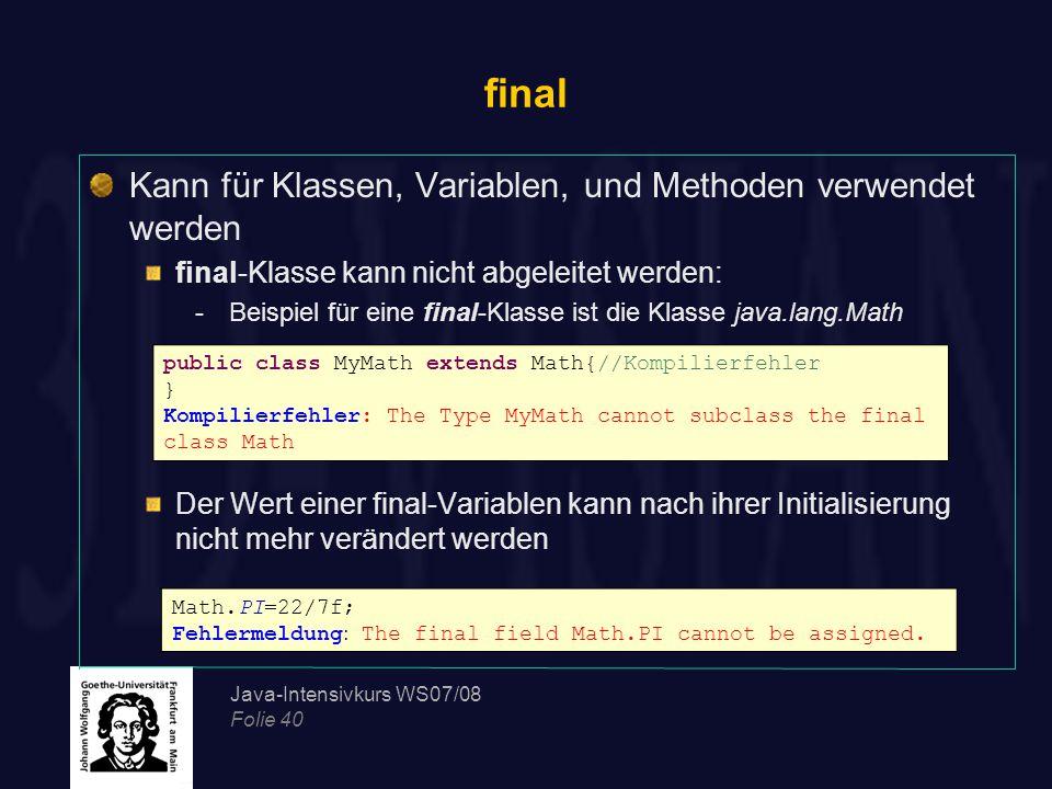 final Kann für Klassen, Variablen, und Methoden verwendet werden