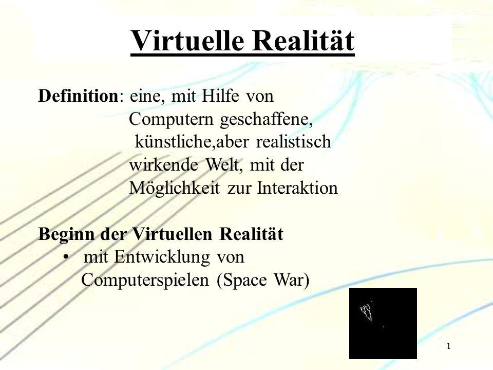 Virtuelle Realität Definition: eine, mit Hilfe von