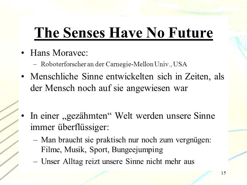 The Senses Have No Future