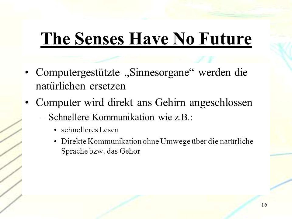 The Senses Have No Future
