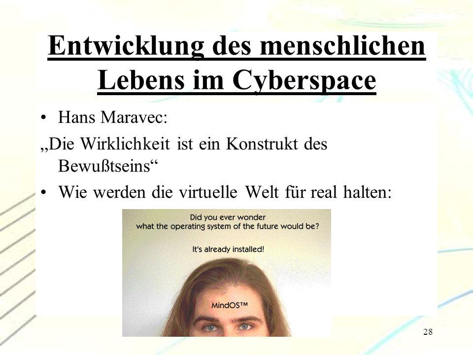 Entwicklung des menschlichen Lebens im Cyberspace