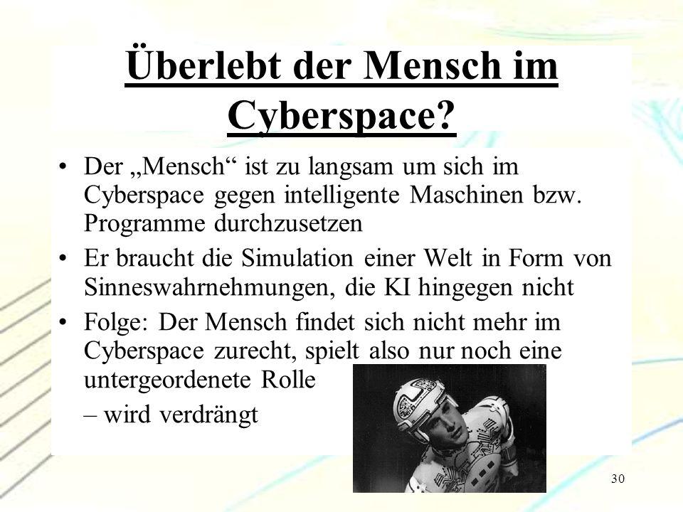 Überlebt der Mensch im Cyberspace