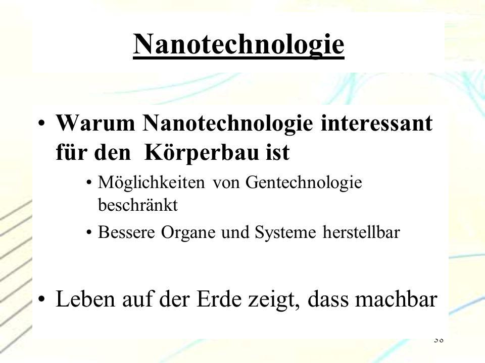 Nanotechnologie Warum Nanotechnologie interessant für den Körperbau ist. Möglichkeiten von Gentechnologie beschränkt.