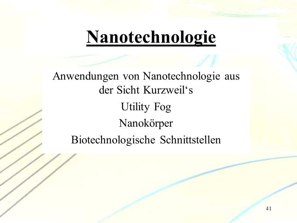 Nanotechnologie Anwendungen von Nanotechnologie aus der Sicht Kurzweil's. Utility Fog. Nanokörper.
