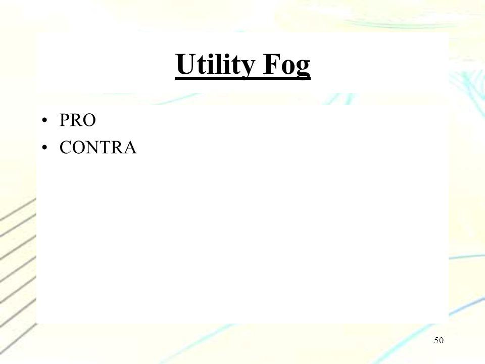 Utility Fog PRO CONTRA
