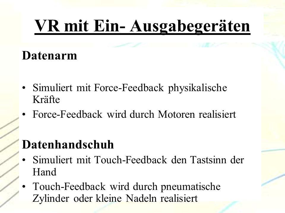 VR mit Ein- Ausgabegeräten
