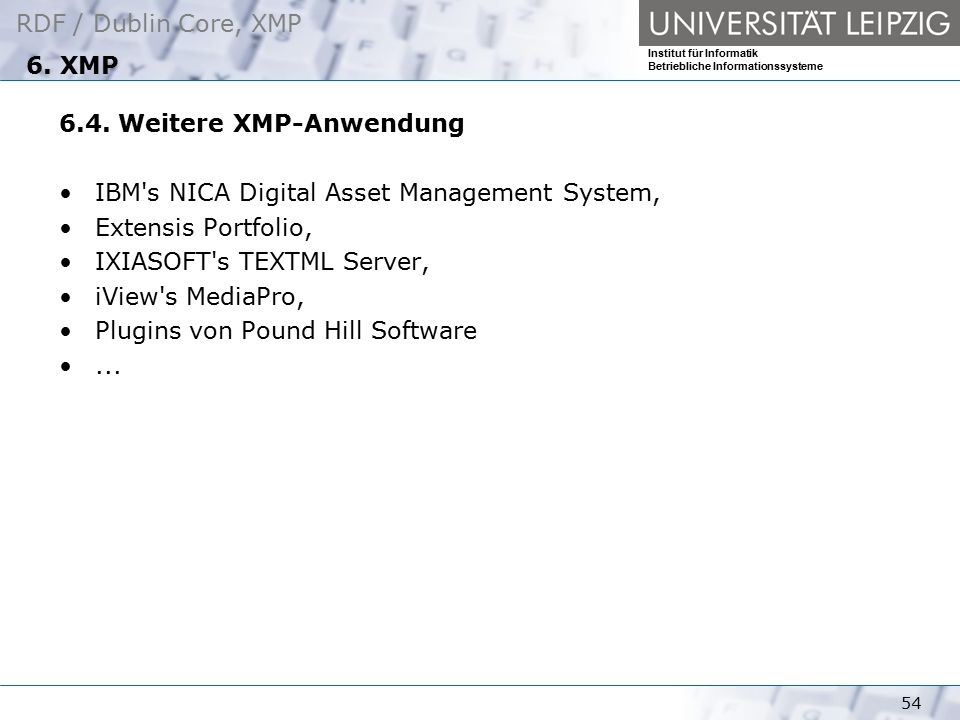 6. XMP 6.4. Weitere XMP-Anwendung. IBM s NICA Digital Asset Management System, Extensis Portfolio,