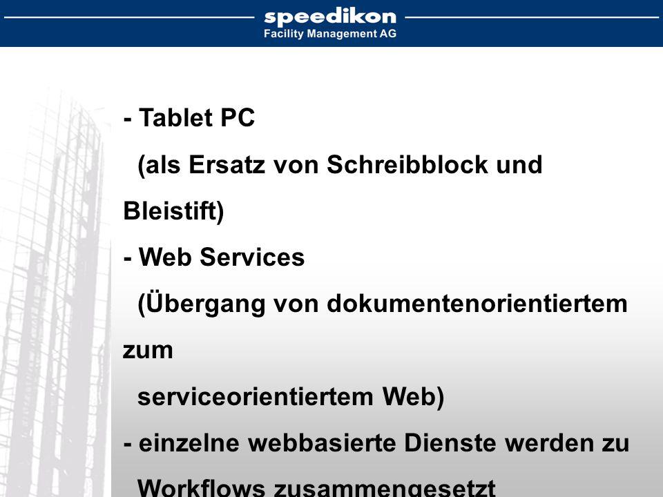 - Tablet PC (als Ersatz von Schreibblock und Bleistift) - Web Services. (Übergang von dokumentenorientiertem zum serviceorientiertem Web)