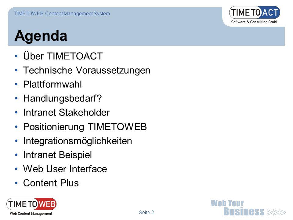 Agenda Über TIMETOACT Technische Voraussetzungen Plattformwahl