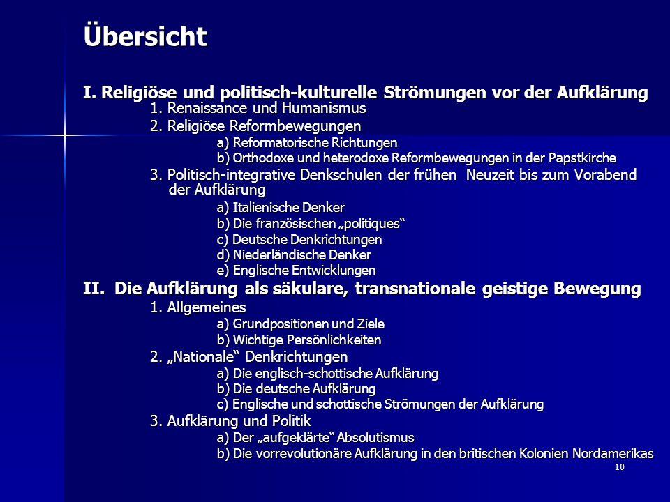 Übersicht I. Religiöse und politisch-kulturelle Strömungen vor der Aufklärung 1. Renaissance und Humanismus.