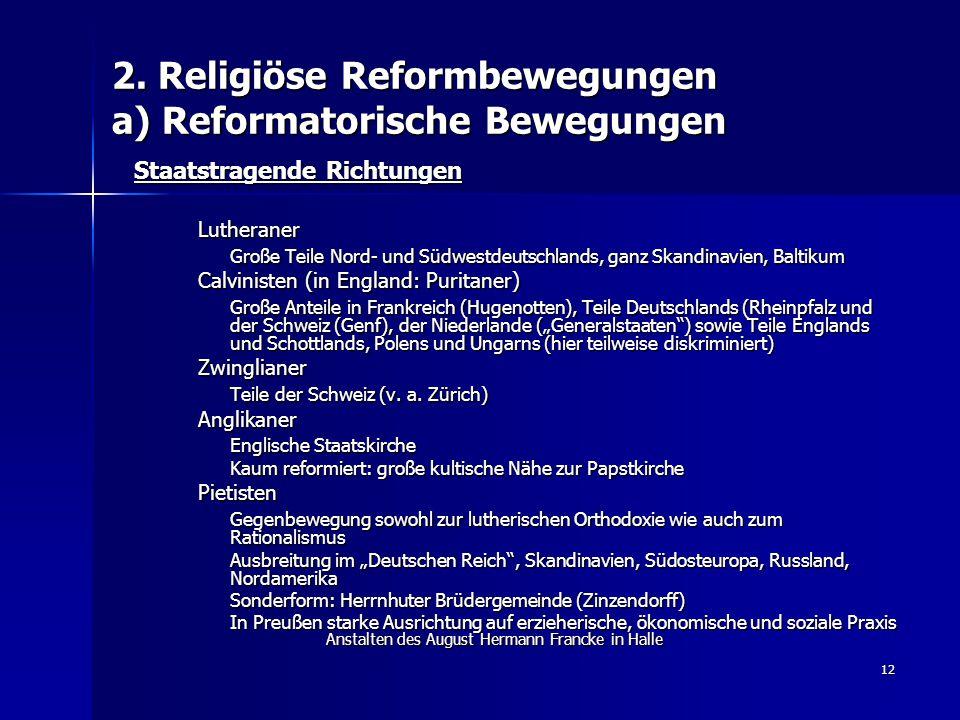 2. Religiöse Reformbewegungen a) Reformatorische Bewegungen Staatstragende Richtungen