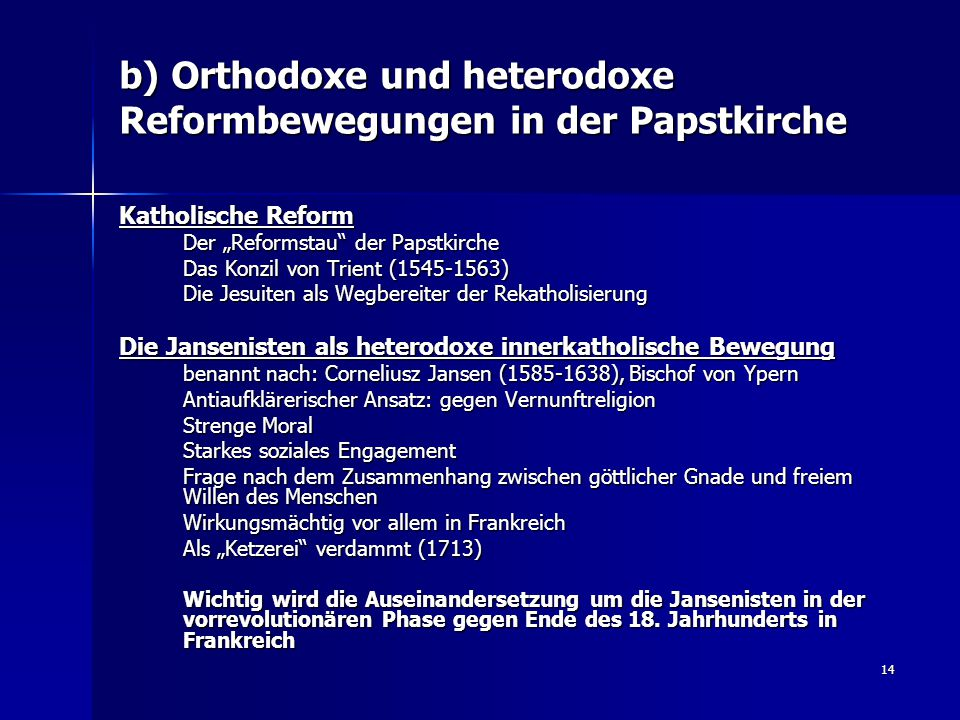 b) Orthodoxe und heterodoxe Reformbewegungen in der Papstkirche