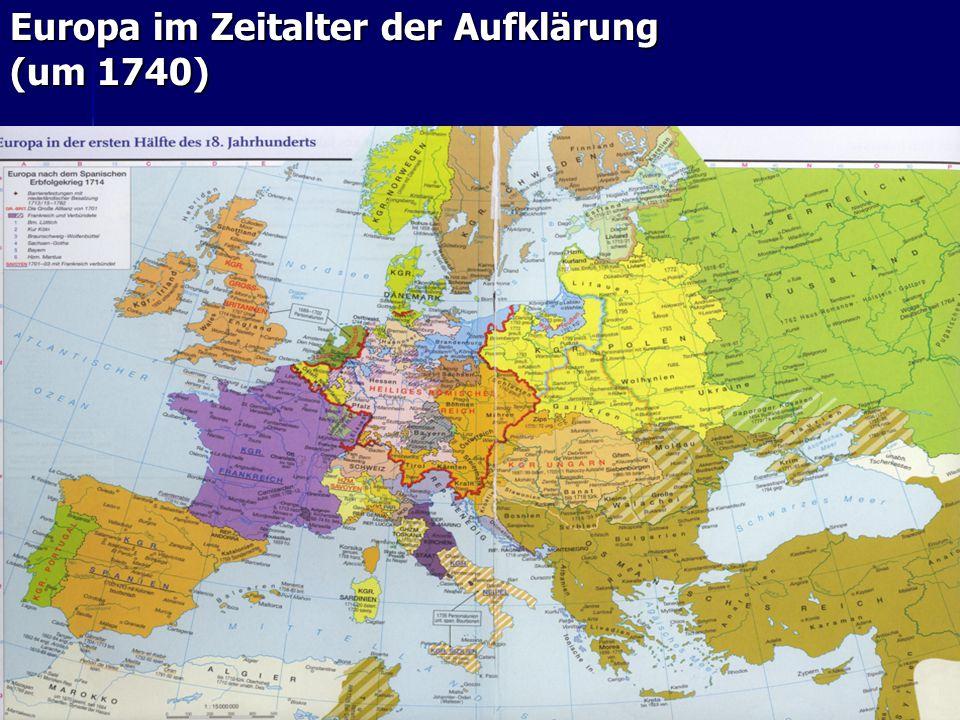 Europa im Zeitalter der Aufklärung (um 1740)