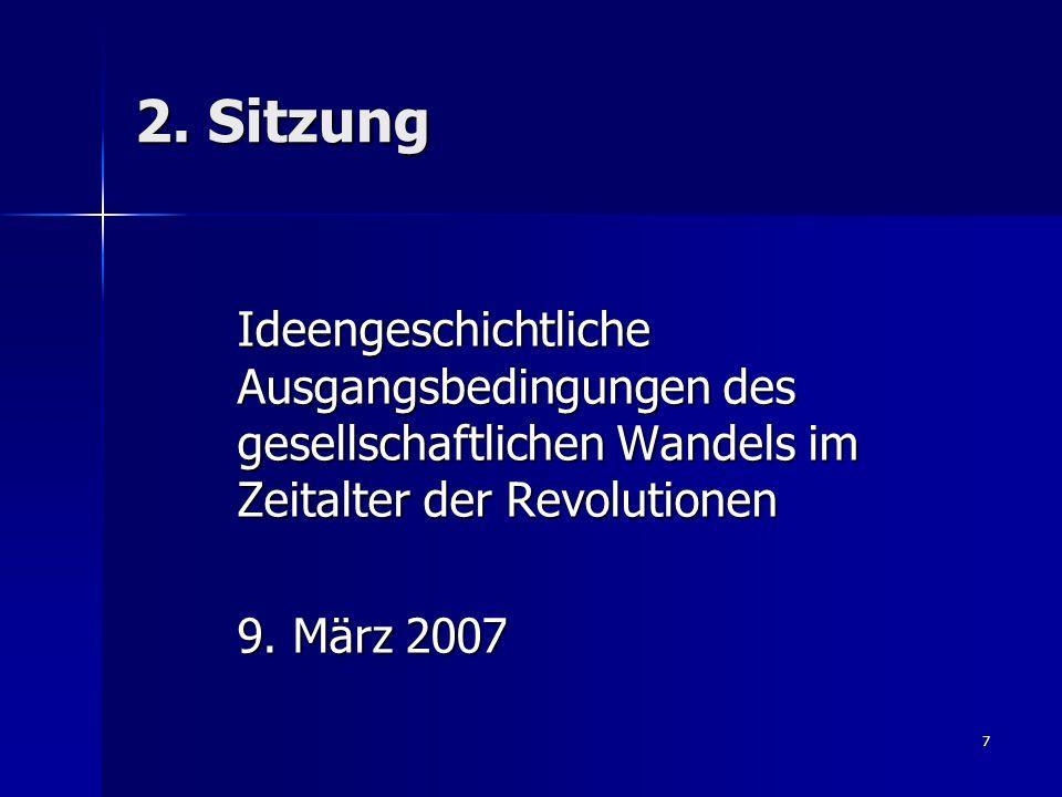 2. Sitzung Ideengeschichtliche Ausgangsbedingungen des gesellschaftlichen Wandels im Zeitalter der Revolutionen.