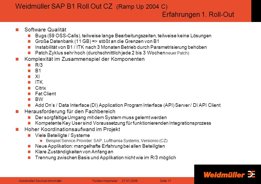 Weidmüller SAP B1 Roll Out CZ (Ramp Up 2004 C) Erfahrungen 1. Roll-Out