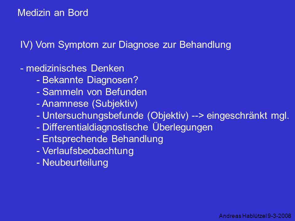 IV) Vom Symptom zur Diagnose zur Behandlung - medizinisches Denken