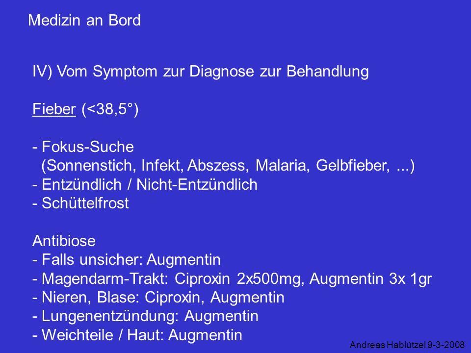 IV) Vom Symptom zur Diagnose zur Behandlung Fieber (<38,5°)