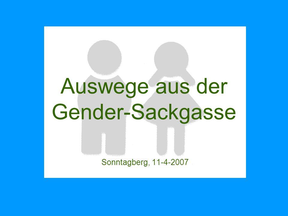 Auswege aus der Gender-Sackgasse Sonntagberg, 11-4-2007