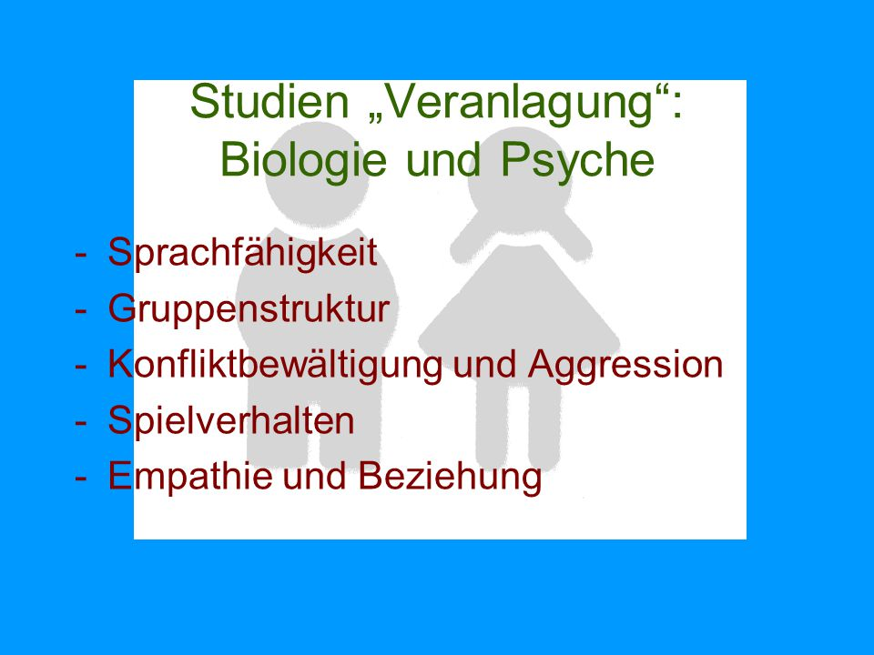 """Studien """"Veranlagung : Biologie und Psyche"""