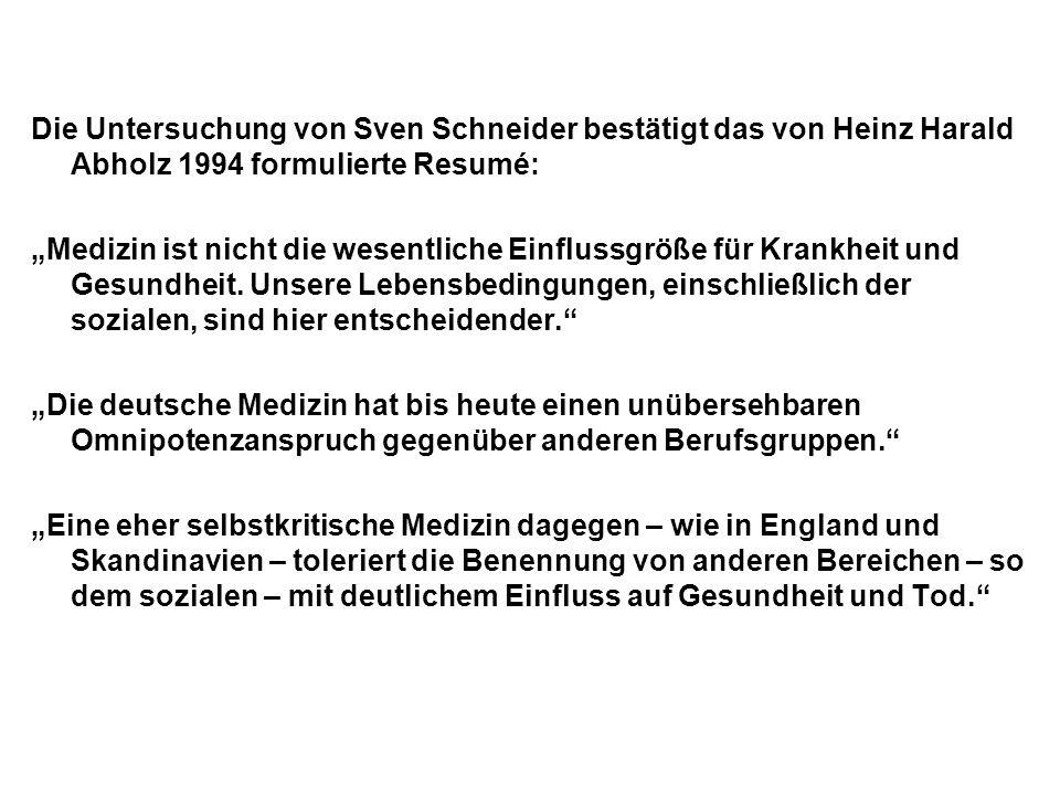 Die Untersuchung von Sven Schneider bestätigt das von Heinz Harald Abholz 1994 formulierte Resumé: