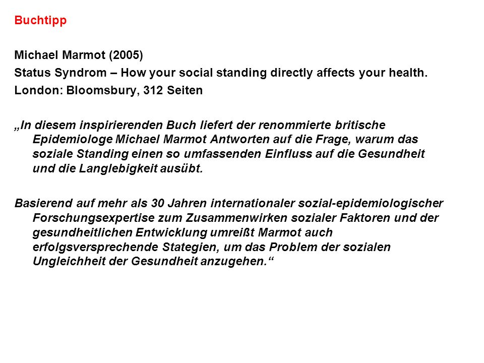 Buchtipp Michael Marmot (2005) Status Syndrom – How your social standing directly affects your health.