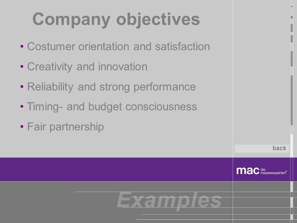 Company objectives Costumer orientation and satisfaction