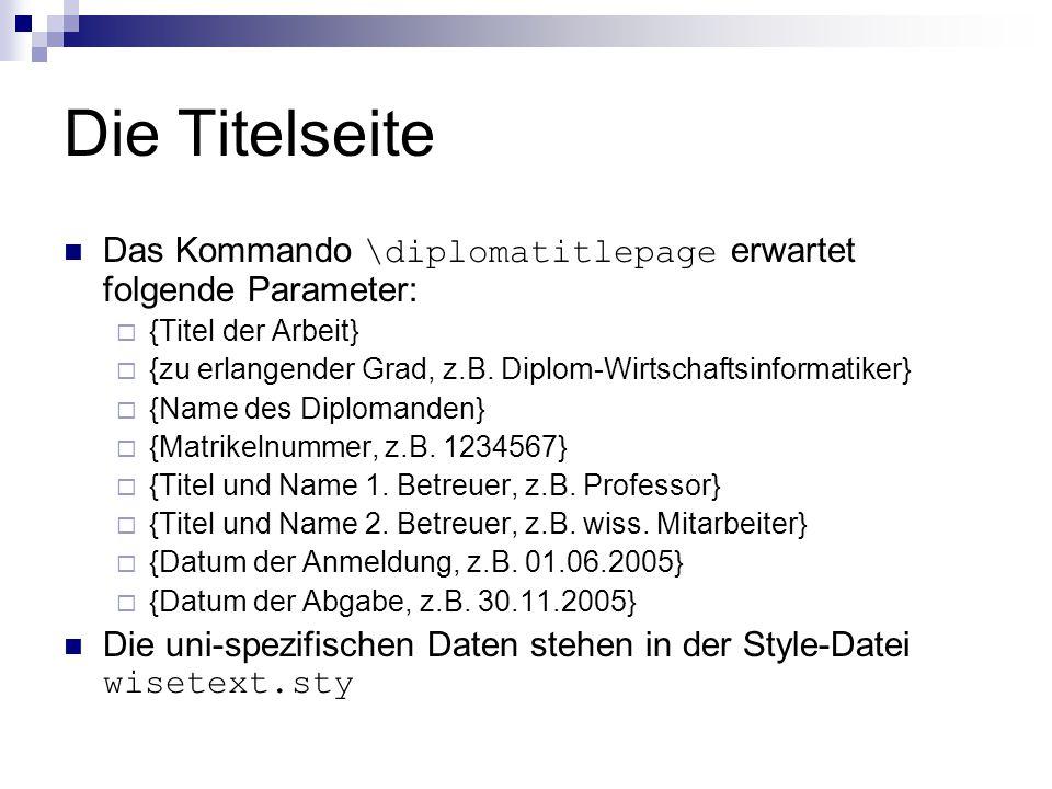 Die Titelseite Das Kommando \diplomatitlepage erwartet folgende Parameter: {Titel der Arbeit}