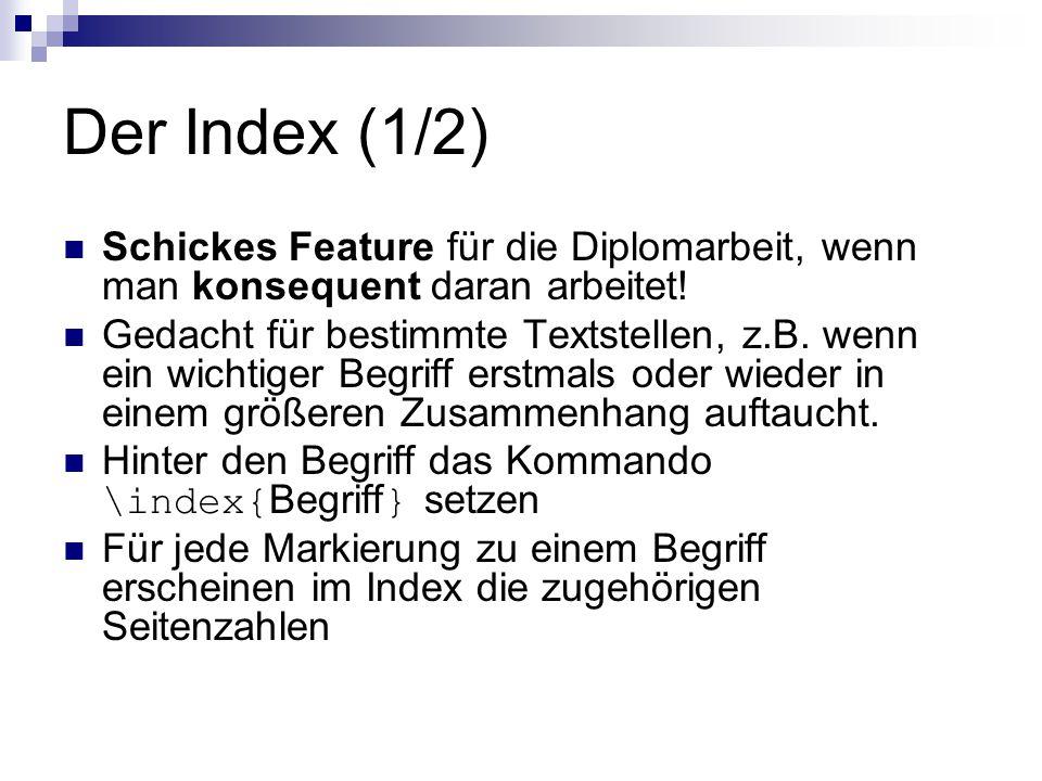 Der Index (1/2) Schickes Feature für die Diplomarbeit, wenn man konsequent daran arbeitet!