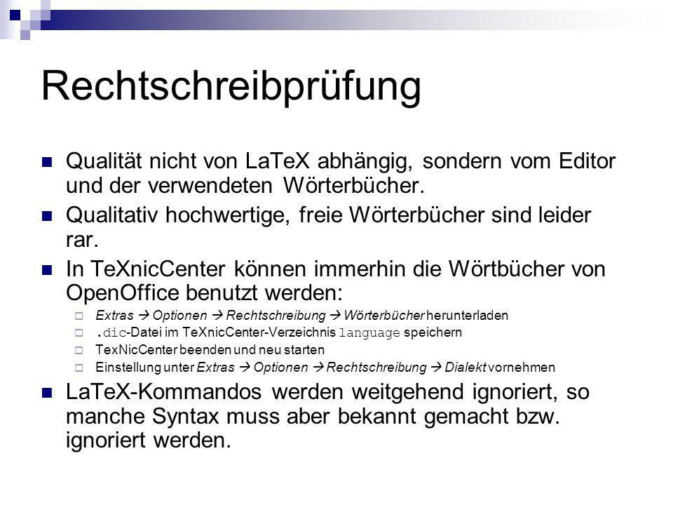 Rechtschreibprüfung Qualität nicht von LaTeX abhängig, sondern vom Editor und der verwendeten Wörterbücher.