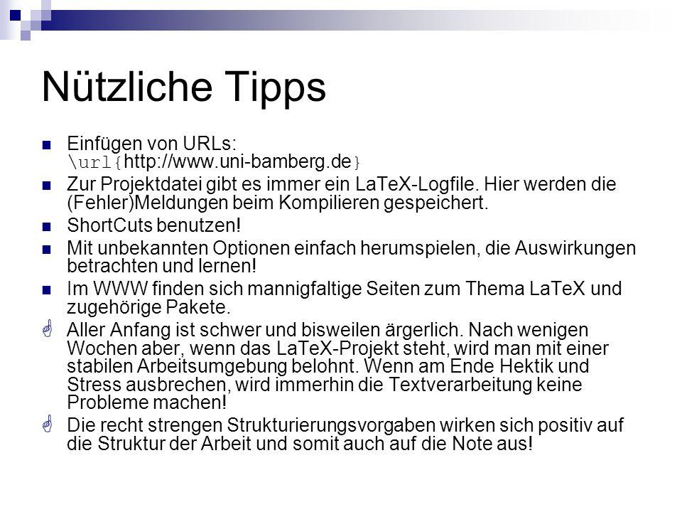 Nützliche Tipps Einfügen von URLs: \url{http://www.uni-bamberg.de}