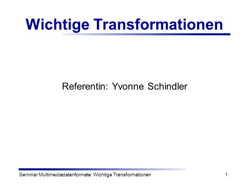 Wichtige Transformationen