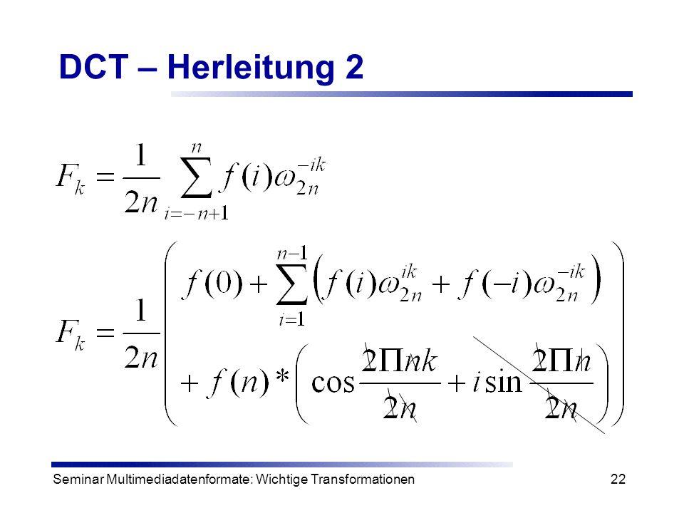 DCT – Herleitung 2 Seminar Multimediadatenformate: Wichtige Transformationen