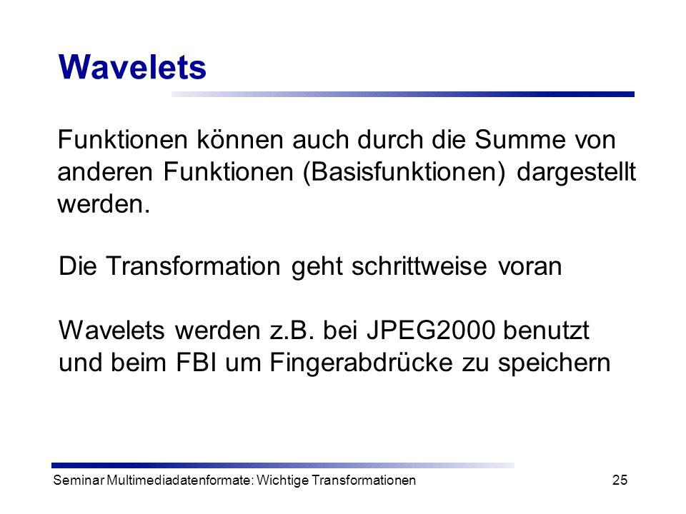 Wavelets Funktionen können auch durch die Summe von