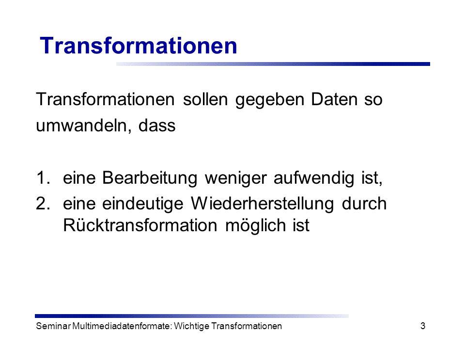 Transformationen Transformationen sollen gegeben Daten so