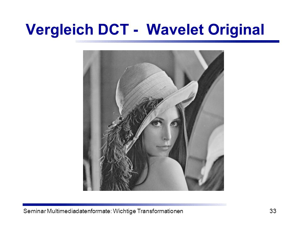 Vergleich DCT - Wavelet Original