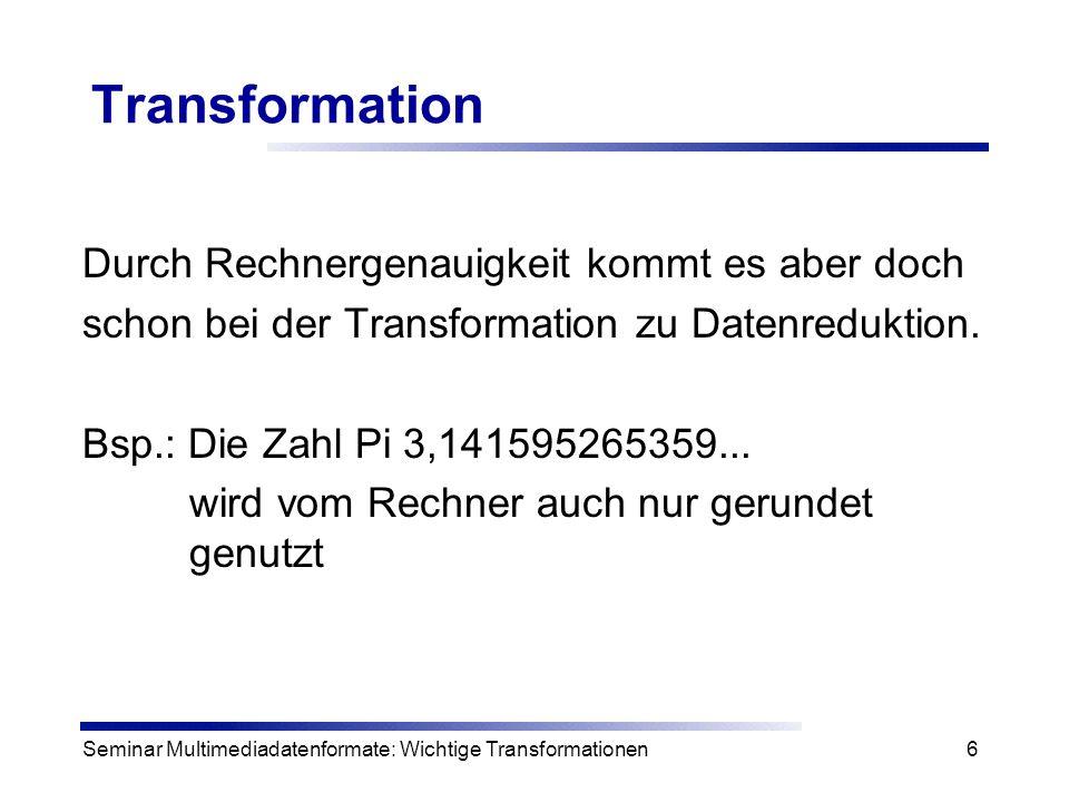 Transformation Durch Rechnergenauigkeit kommt es aber doch