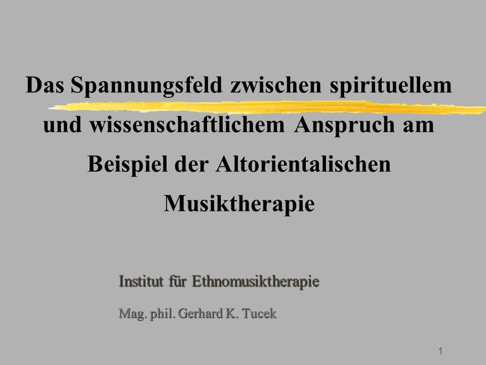 Institut für Ethnomusiktherapie Mag. phil. Gerhard K. Tucek
