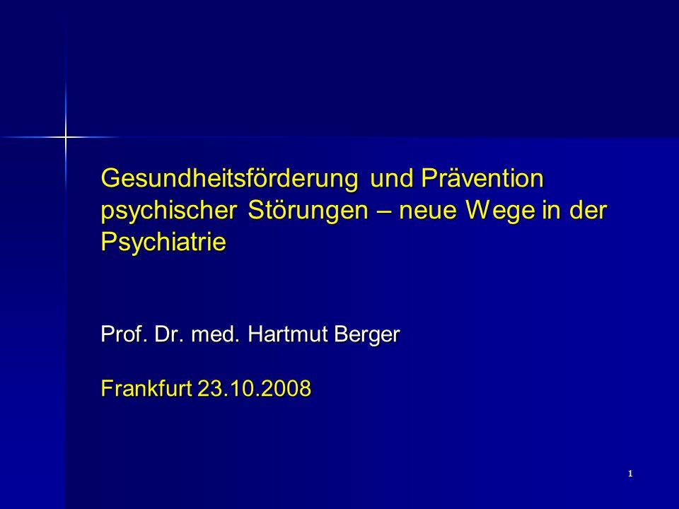 Gesundheitsförderung und Prävention psychischer Störungen – neue Wege in der Psychiatrie Prof.