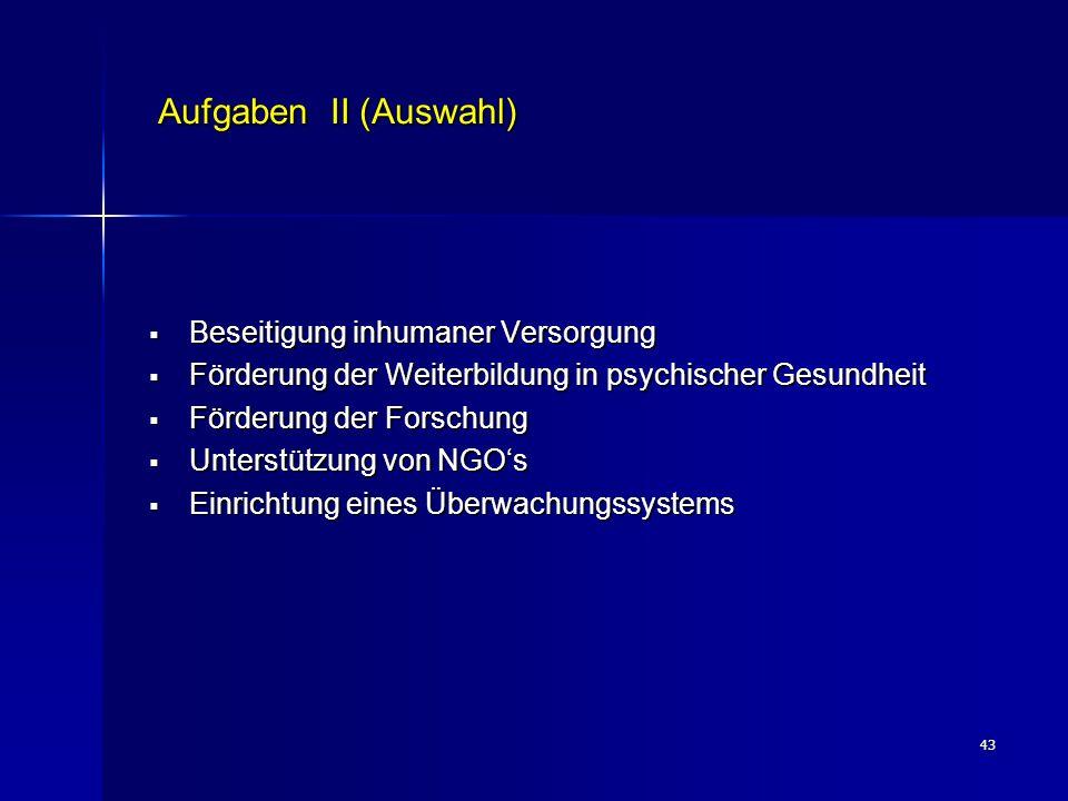 Aufgaben II (Auswahl) Beseitigung inhumaner Versorgung