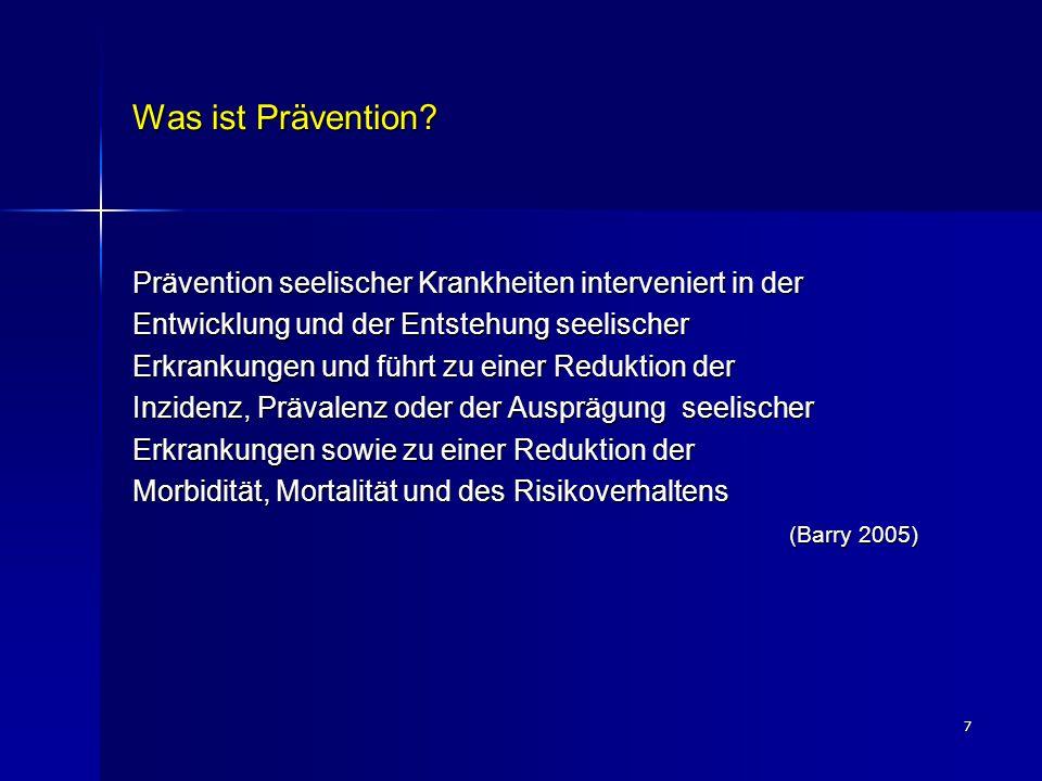 Was ist Prävention Prävention seelischer Krankheiten interveniert in der. Entwicklung und der Entstehung seelischer.