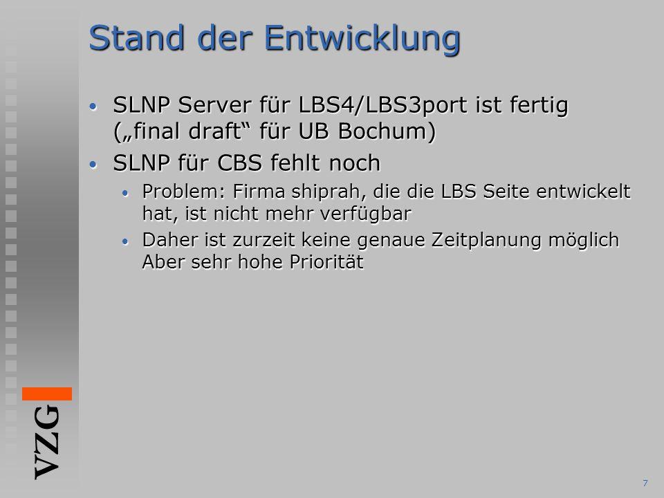 """Stand der Entwicklung SLNP Server für LBS4/LBS3port ist fertig (""""final draft für UB Bochum) SLNP für CBS fehlt noch."""