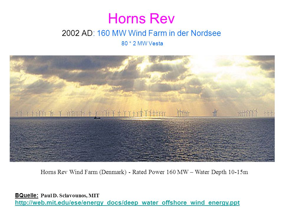 Horns Rev 2002 AD: 160 MW Wind Farm in der Nordsee 80 * 2 MW Vesta
