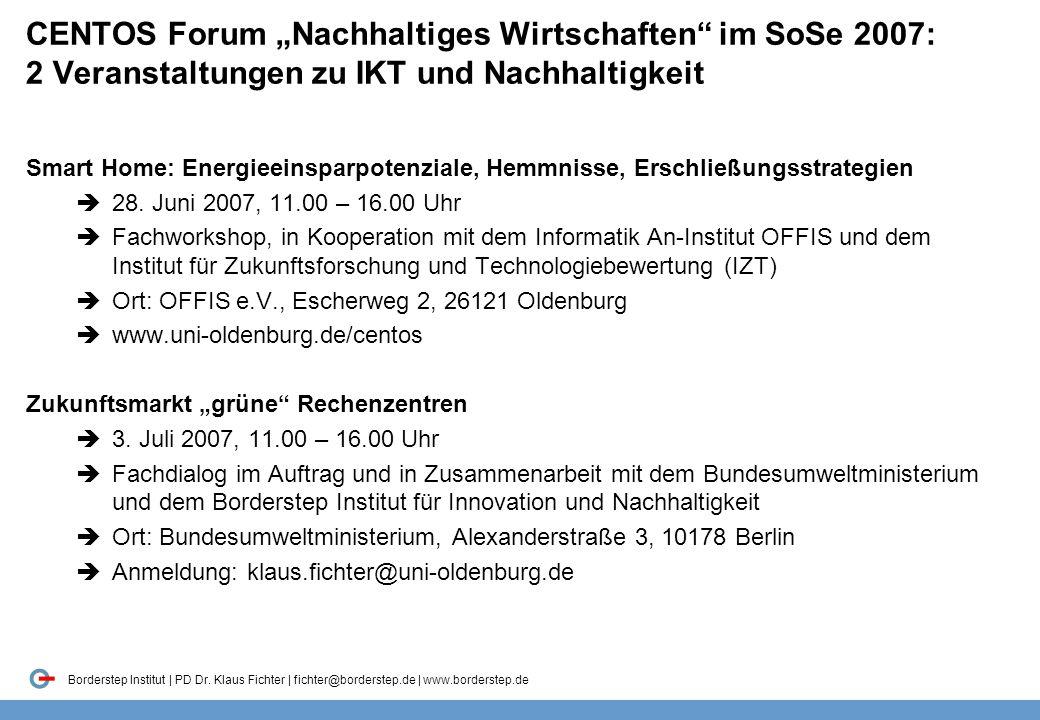 """CENTOS Forum """"Nachhaltiges Wirtschaften im SoSe 2007: 2 Veranstaltungen zu IKT und Nachhaltigkeit"""