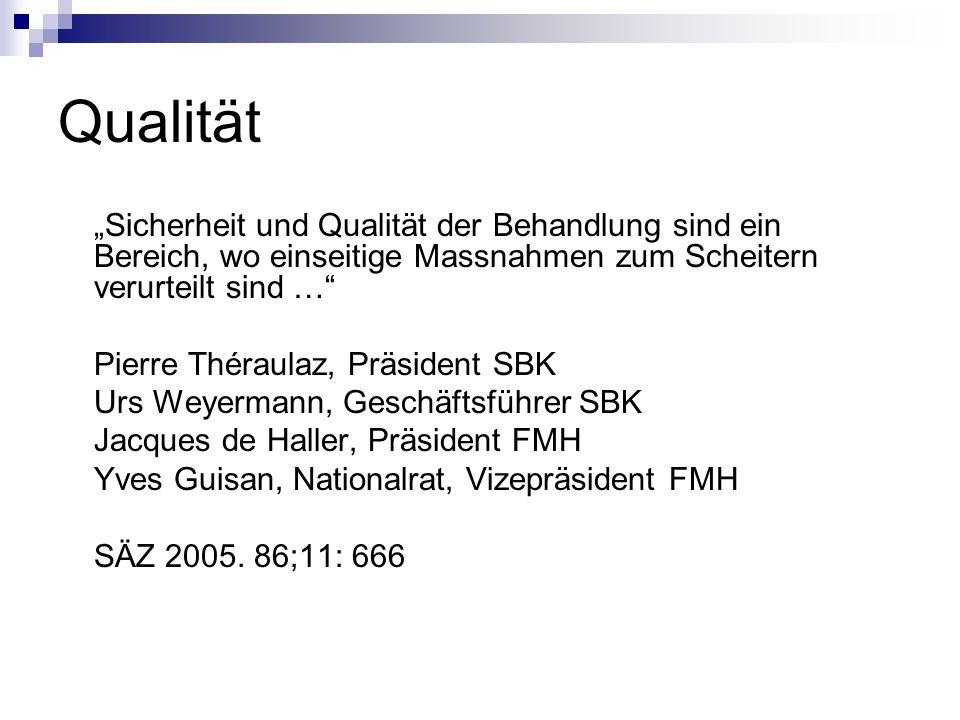 """Qualität """"Sicherheit und Qualität der Behandlung sind ein Bereich, wo einseitige Massnahmen zum Scheitern verurteilt sind …"""