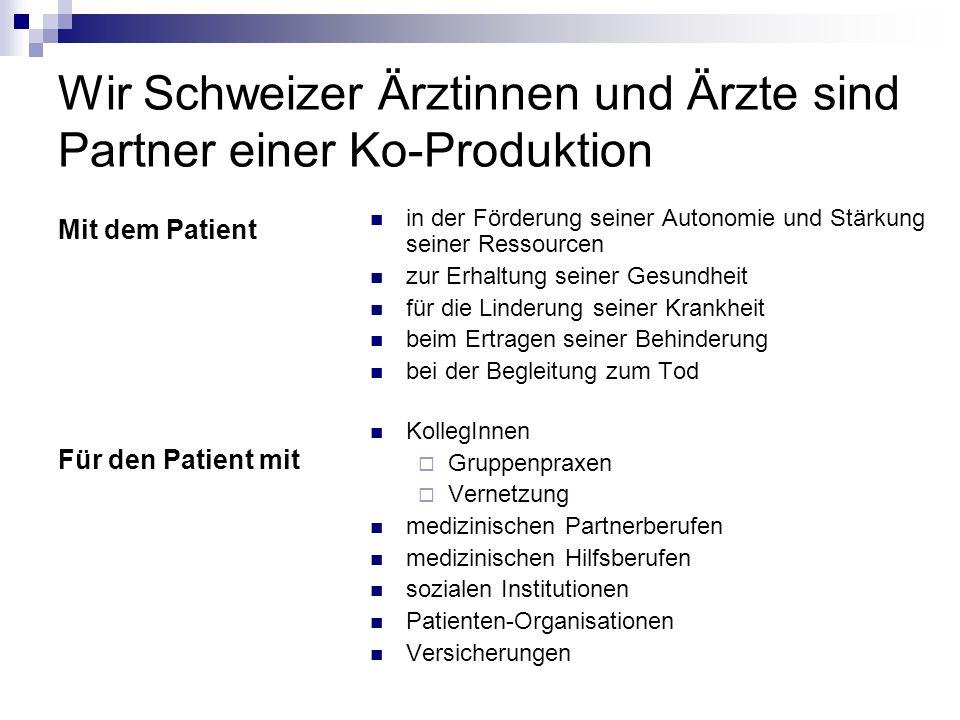 Wir Schweizer Ärztinnen und Ärzte sind Partner einer Ko-Produktion
