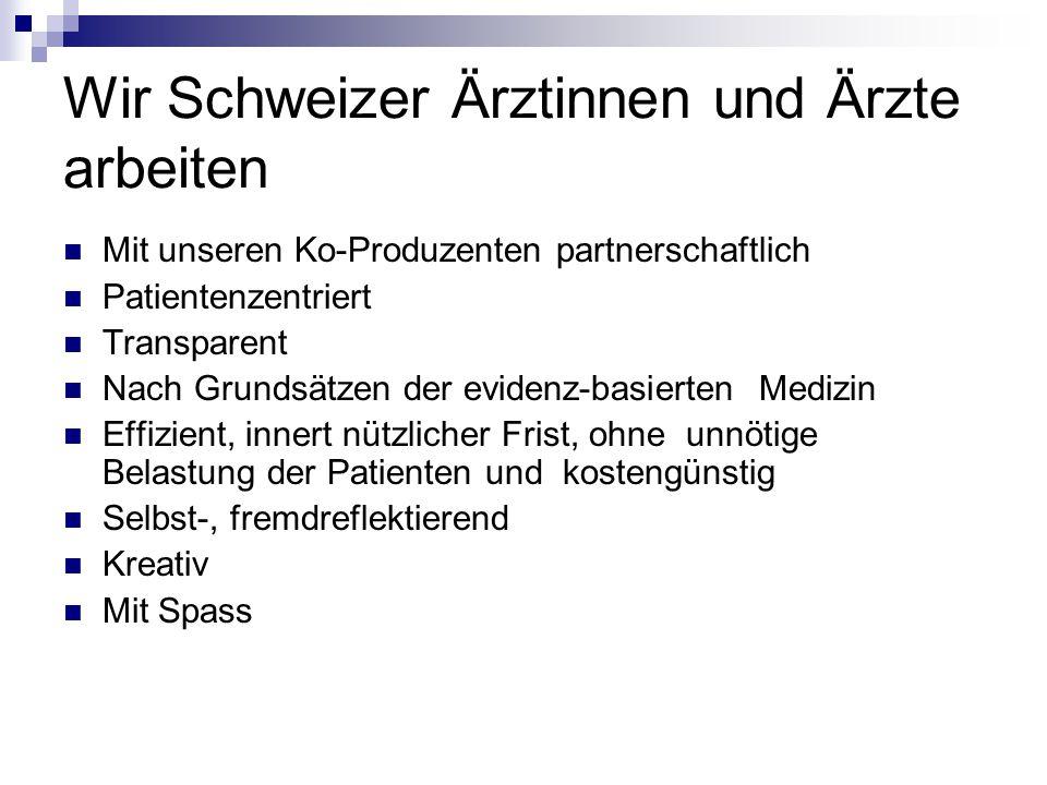 Wir Schweizer Ärztinnen und Ärzte arbeiten