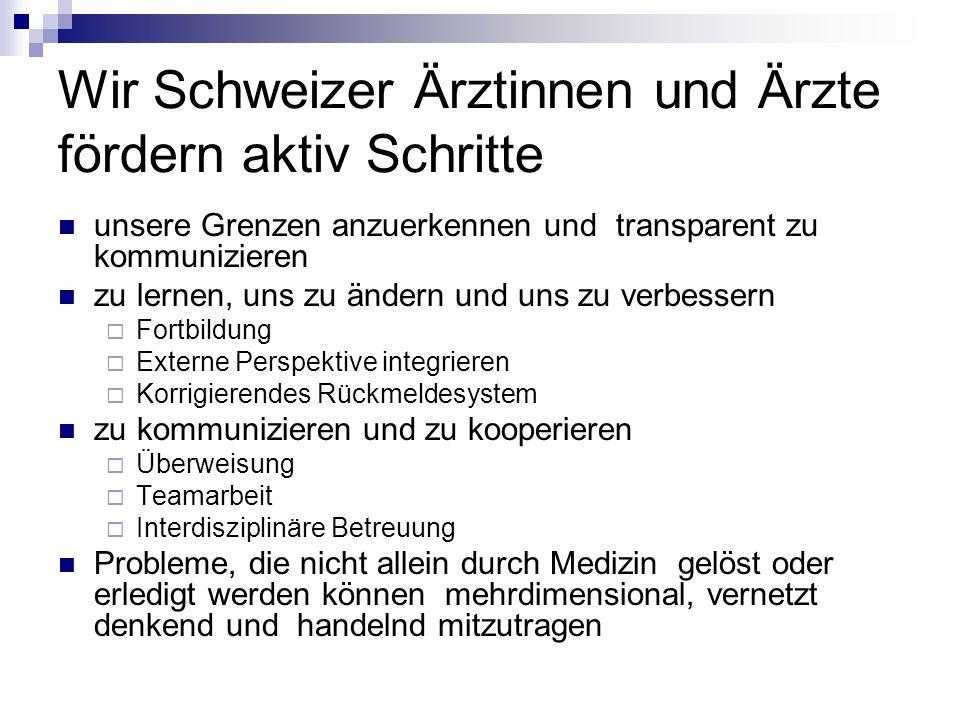 Wir Schweizer Ärztinnen und Ärzte fördern aktiv Schritte