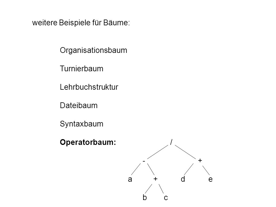weitere Beispiele für Bäume: